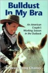 Bulldust in My Bra: An American Couples Working Season in the Outback - Rebecca Long Chaney