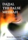 Dajjal: The False Messiah - Ibn Kathir