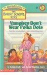 Vampires Don't Wear Polka Dots (Adventures of the Bailey School Kids (Pb)) - Debbie Dadey, Marcia Thornton Jones, John Steven Gurney
