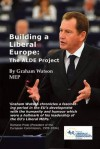 Building a Liberal Europe: The Alde Project - Graham Watson