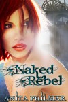 Naked Rebel - Anita Philmar