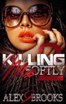 Killing Me Softly 2 - Alex Brooks
