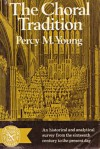 The Choral Tradition - Percy M. Young