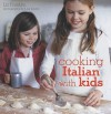 Cooking Italian with Kids - Liz Franlin, Lisa Linder, Liz Franlin