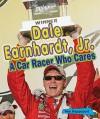 Dale Earnhardt, Jr.: A Car Racer Who Cares - Ken Rappoport