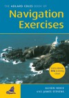 Adlard Coles Book of Navigation Exercises - Alison Noice, James Stevens