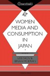 Women, Media & Consumption in Japan - Moeran Brian, Brian Moeran, Moeran Brian