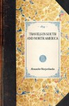 Travels in South and North America (Travel in America) - Alexander Marjoribanks