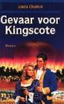 Gevaar voor Kingscote - Linda Lee Chaikin, Hennie Gerritsen