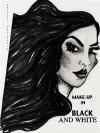 Make-Up in Black and White - Shefali Choudhury
