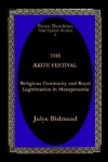 The Akitu Festival: Religious Continuity And Royal Legitimation In Mesopotamia - Julye Bidmead