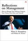 Reflections on Management: How to Manage Your Software Projects, Your Teams, Your Boss, and Yourself - Watts S. Humphrey, William R. Thomas