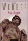Szkoła bogów - Bernard Werber