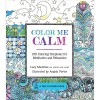 Color Me Calm: 100 Coloring Templates for Meditation and Relaxation - Lacy Mucklow, Angela Porter