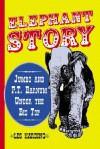 Elephant Story: Jumbo and P.T. Barnum Under the Big Top - Les Harding