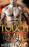 Only Your Touch: A Paranormal Shifter Romance (Tales of the Golden Judge, Book 5) - Melissa F. Hart