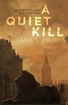 A Quiet Kill (A Forsyth and Hay Mystery) - Janet Brons