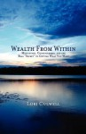 Wealth from Within: Meditation, Consciousness, and the Real Secret to Getting What You Want - Lori Culwell