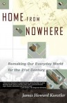 Home from Nowhere: Remaking Our Everyday World For the 21st Century - James Howard Kunstler