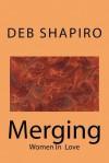 Merging: Women in Love - Debbie Shapiro