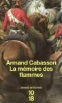 La Mémoire Des Flammes - Armand Cabasson