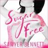 Sugar Free - Sawyer Bennett