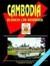 Cambodia Business Law Handbook - USA International Business Publications, USA International Business Publications