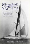 Herreshoff Yachts: Seven Generations of Industrialists, Inventors and Ingenuity in Bristol - Richard V. Simpson