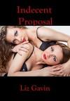 Indecent Proposal (Sexy Ladies Book 1) - Liz Gavin