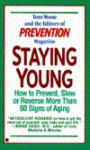 Staying young: how to prevent, slow or reverse mor - Tom Monte