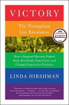 Victory: The Triumphant Gay Revolution by Linda Hirshman (2013-06-04) - Linda Hirshman