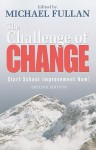 The Challenge of Change: Start School Improvement Now! - Michael G. Fullan