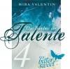 Das Bündnis der Talente - Die Macht des Orients (Teil 4) (Die Talente-Reihe) - Mira Valentin