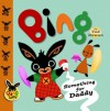 Bing: Something for Daddy (Bing Bunny) - Ted Dewan