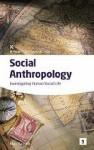 Social Anthropology: Investigating Human Social Life (Studymates in Focus): Investigating Human Social Life (Studymates in Focus) - Alan Barnard