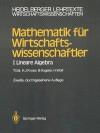 Mathematik Fur Wirtschaftswissenschaftler: I Lineare Algebra (2., Durchges. Aufl.) - Tomas Gal, Hermann-Josef Kruse, Bernhard Vogeler, Hartmut Wolf