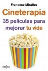 Cineterapia. 35 películas para mejorar tu vida - Francesc Miralles