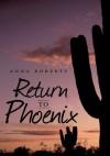 Return to Phoenix - Anna Roberts