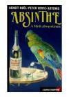 Absinthe, A Myth Always Green - Benoît Noël, Peter Verte, Artemis