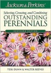 Jackson and Perkins Selecting, Growing and Combining Outstanding Perennials - Terri Dunn, Walter Reeves