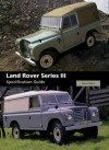 Land Rover Series III Specification Guide - James Taylor
