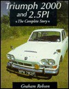 Triumph 2000 and 2.5pi: The Complete Story - Graham Robson