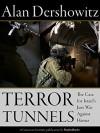 Terror Tunnels: The Case for Israel's Just War Against Hamas - Alan Dershowitz
