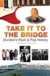 Take It to the Bridge - Lorraine Wilson