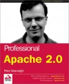 Professional Apache 2.0 - Peter Wainwright, Vivek Chopra, Poornachandra Sarang, Afrasiab Ahmad, Sean Chittneden, Mi Link, Michael Link