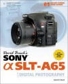 David Busch's Sony Alpha SLT-A65 Guide to Digital Photography, 1st Edition - David D. Busch