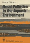 Metal Pollution in the Aquatic Environment - U. Farstner, G. T. W. Wittmann, E. D. Goldberg
