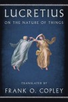 On the Nature of Things - Lucretius, Frank O. Copley