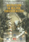The Management of Nutrition in Major Emergencies - World Health Organization