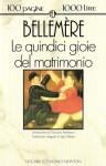 Le quindici gioie del matrimonio - Gilles Bellemère, Giovanni Antonucci, Ugo Dettore